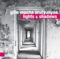GILLE / MUCHA / ARUTYUNYAN    Lights & Shadows