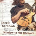 JACEK KOROHODA    Window To The Backyard