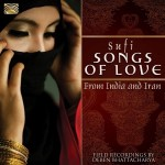 Sufi Songs of Love, from India and Iran :       Field recordings by Deben Bhattacharya