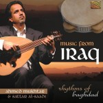 MUSIC FROM IRAQ - Rhythms of Baghdad -  Ahmed Mukhtar, Sattar Al-Saad