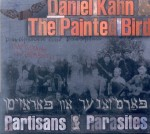 DANIEL KAHN & THE PAINTED BIRD  Partisans & Parasites