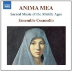 ANIMA MEA - Sacred Music Of The Middle Ages - ENSEMBLE COSMEDIN