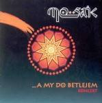 MOSAIK   ...a my do Betlejem - koncert