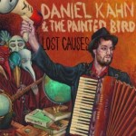 DANIEL KAHN & THE PAINTED BIRD   Lost Causes