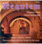 REQUIEM Mass and the liturgy for the dead - Gregorian chant