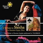 A TRIBUTE TO STESHA: Russian - Gypsy Diva Early Music of Russian Gypsies
