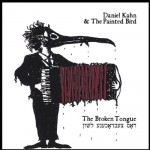 DANIEL KAHN & THE PAINTED BIRD    Broken Tongue