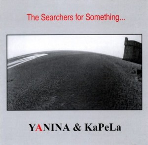 YANINA & KaPeLa   The Searchers For Something...