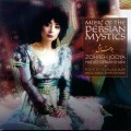 ZOHREH JOOYA & MAJID DERAKHSHANI   Music of the Persian Mystics