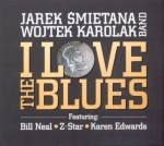 JAREK ŚMIETANA & WOJTEK KAROLAK BAND I Love the Blues