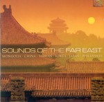 SOUNDS OF THE FAR EAST - Mongolia, China, Taiwan, Korea, Japan, Philippines