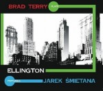 BRAD TERRY PLAYS ELLINGTON feat. JAREK ŚMIETANA