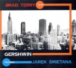 BRAD TERRY plays GERSHWIN feat. JAREK ŚMIETANA