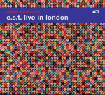 ESBJÖRN SVENSSON TRIO  e.s.t. live in London - 2 CD