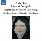 ENDECHAR: LAMENT FOR SPAIN - Sephardic Romances and Songs