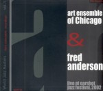 ART ENSEMBLE OF CHICAGO & FRED ANDERSON   Live at Earshot Jazz Festival 2002