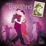 ANGEL D'AGOSTINO    Café Domínguez   THE MASTERS OF TANGO