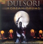 DULSORI   Korean Drums - Binari: Well Wishing Music