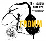 THE INTUITION ORCHESTRA   Fromm