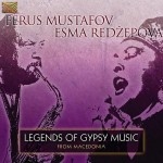 ESMA REDZEPOVA / FERUS MUSTAFOV   Legends Of Gypsy Music From Macedonia