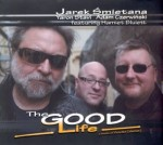 JAREK ŚMIETANA The Good Life