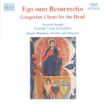 Ego sum Resurrectio: Gregorian Chant for the Dead