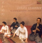 YAMATO ENSEMBLE   The Art of the Japanese Koto, Bamboo Flute & Shamisen
