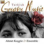 AHMET KUSGOZ & ENSEMBLE   Turkish Gypsy Music