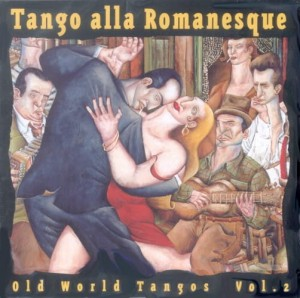 TANGO ALLA ROMANESQUE - OLD WORLD TANGOS Vol.2