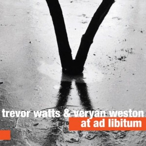 TREVOR WATTS & VERYAN WESTON    At Ad Libitum