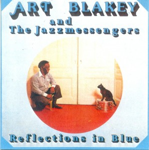 ART BLAKEY and THE JAZZMESSENGERS  Reflections in Blue
