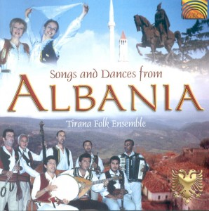 TIRANA FOLK ENSEMBLE   Songs & Dances from ALBANIA
