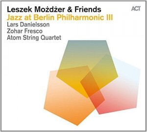 LESZEK MOŻDŻER and FRIENDS - Jazz At Berlin Philharmonic III