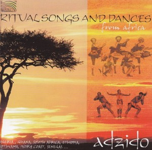 ADZIDO - Ritual Songs  And  Dances From  Africa
