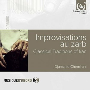 DJAMCHID CHEMIRANI - Improvisations Au Zarb: Classical Traditions Of Iran