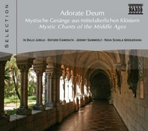 ADORATE DEUM   Mystic Chants of the Middle Ages