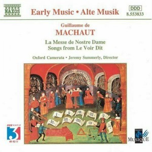 GUILLAUME DE MACHAUT (1300-1377) - La Messe De Nostre Dame / Songs from Le Voir Dit