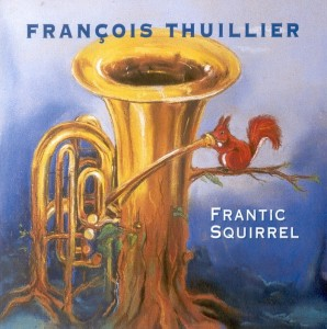 FRANCOIS THUILLIER  Frantic Squirrel