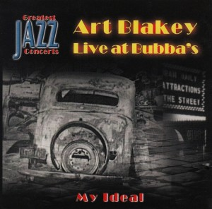 ART BLAKEY Live At Bubba's - My Ideal
