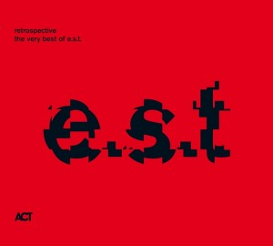 ESBJORN SVENSSON TRIO e.s.t.  Retrospective - The Very Best Of e.s.t.