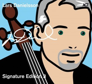 LARS DANIELSSON  Signature Edition 3 - 2 CD