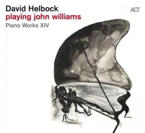 DAVID HELBOCK  Playing John Williams  Piano Works XIV