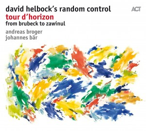 DAVID HELBOCK  Tour d`Horizon - from Brubeck to Zawinul