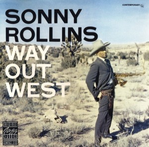 Sonny Rollins ‎-  Way Out West