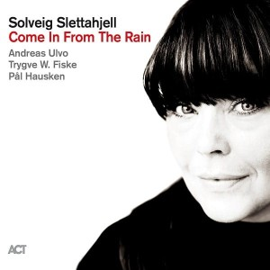 Solveig Slettahjell  Come In From The Rain