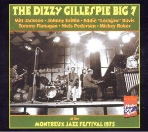 The Dizzy Gillespie Big 7 ‎- At The Montreux Jazz Festival 1975