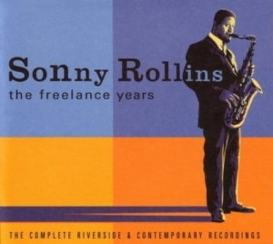 Sonny Rollins The freelance years - Complete Riverside & Contemporary Recordings 5CD