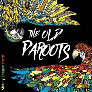The Old Paroots Shanty Reggae Party