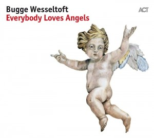 Bugge Wesseltoft  Everybody Loves Angels