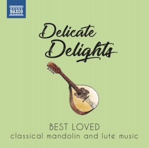 Delicate Delights - Best Loved Classical Mandolin & Lute Music